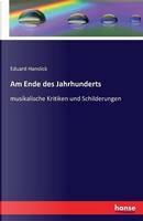 Am Ende des Jahrhunderts by Eduard Hanslick