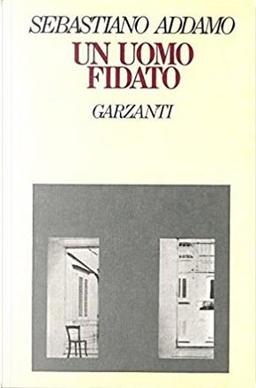 Un uomo fidato by Sebastiano Addamo
