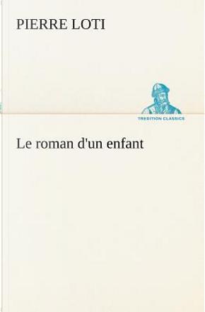 Le Roman d un Enfant by Loti P