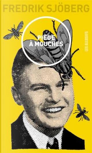 Piège à mouches by Fredrik Sjöberg