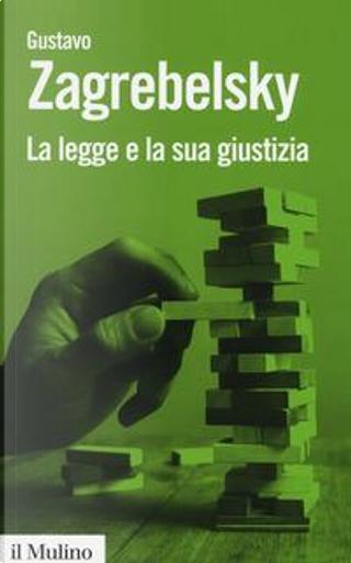 La legge e la sua giustizia by Gustavo Zagrebelsky