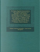 On Early English Pronunciation, with Especial Reference to Shakspere and Chaucer by Johann Andreas Schmeller