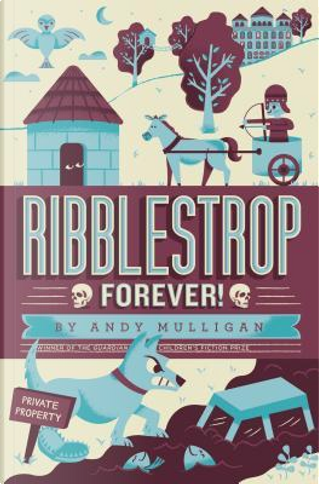 Ribblestrop Forever! by Andy Mulligan