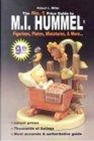 No. 1 Price Guide to M.I. Hummel Figurines, Plates, More... by Robert L. Miller