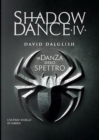 La danza dello spettro by David Dalglish