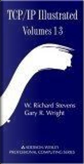 TCP/IP Illustrated 3 Volume Set by Gary R. Wright, Gary Wright, W. Richard Stevens
