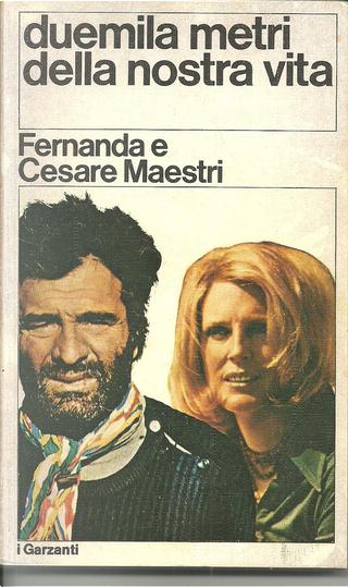 Duemila metri della nostra vita by Cesare Maestri, Fernanda Maestri