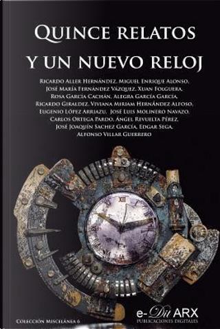 Quince relatos y un nuevo reloj by VARIOS AUTORES