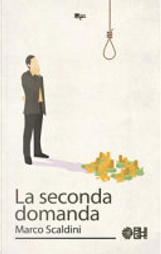 La seconda domanda by Marco Scaldini