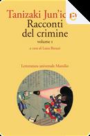 Racconti del crimine - Vol. 1 by Jun'ichirō Tanizaki