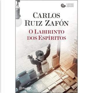 O labirinto dos espíritos by Carlos Ruiz Zafón