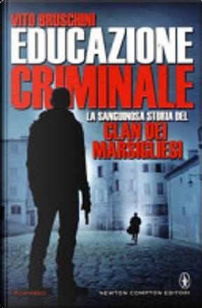 Educazione criminale by Vito Bruschini