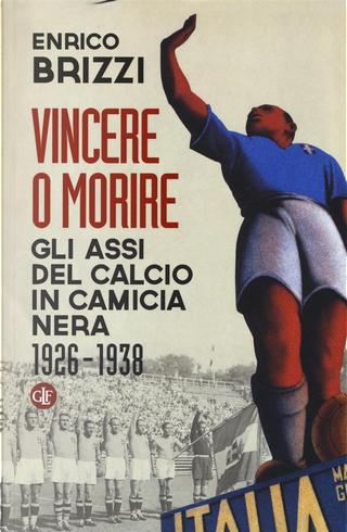 Vincere o morire by Enrico Brizzi