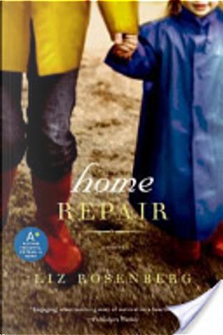 Home Repair by Liz Rosenberg