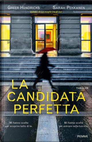 La candidata perfetta by Greer Hendricks, Sarah Pekkanen