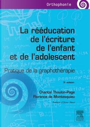 La rééducation de l'écriture de l'enfant et de l'adolescent by Chantal Thoulon-Page