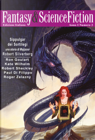 Fantasy & Science Fiction 2 by Kate Wilhelm, Paul Di Filippo, Robert Sheckley, Robert Silverberg, Roger Zelazny, Ron Goulart, William Blake