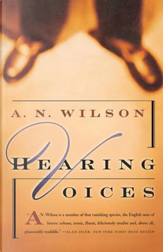 Hearing Voices by A. N. Wilson