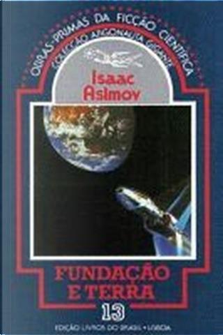 FUNDAÇÃO E TERRA by Isaac Asimov