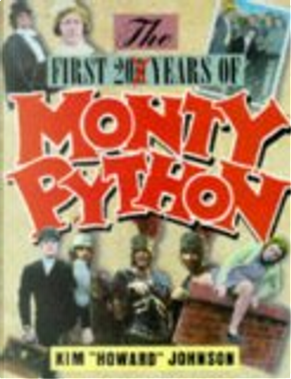 The first 200 years of Monty Python by Kim Johnson