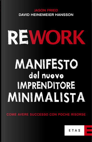 Rework by David Heinemeier Hansson, Jason Fried