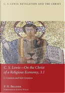 C. S. Lewis On the Christ of a Religious Economy by P. H. Brazier