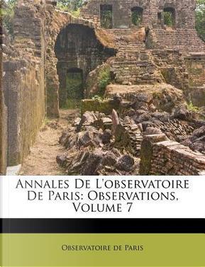 Annales de L'Observatoire de Paris by Observatoire De Paris