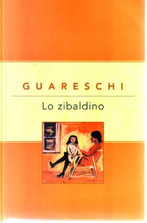 Lo zibaldino by Giovanni Guareschi