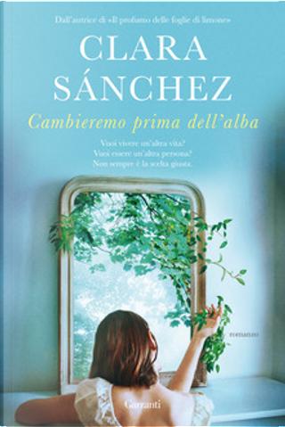 Cambieremo prima dell'alba by Clara Sánchez