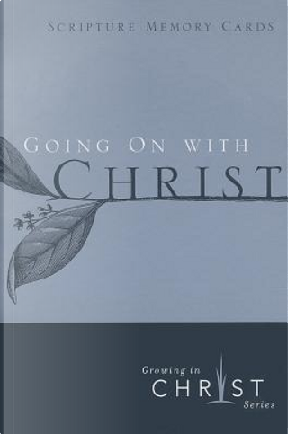 Going on With Christ by Navigators