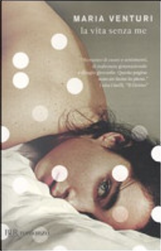 La vita senza me by Maria Venturi