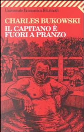 Il capitano è fuori a pranzo by Charles Bukowski