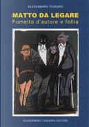 Matto da legare. Fumetto d'autore e follia by Alessandro Tesauro
