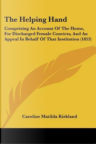 The Helping Hand by Caroline Matilda Kirkland