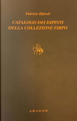 Catalogo dei dipinti della collezione Firpo by Fabrizio Biferali