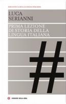 Prima lezione di storia della lingua italiana by Luca Serianni