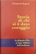 Storie di chi si è dato coraggio by Giampaolo Rugarli