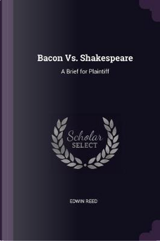 Bacon vs. Shakespeare by Edwin Reed
