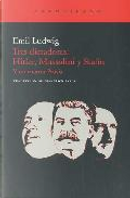 Tres dictadores: Hitler, Mussolini y Stalin by Emil Ludwig
