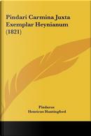 Pindari Carmina Juxta Exemplar Heynianum (1821) by Pindarus
