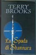 La Spada di Shannara by Terry Brooks