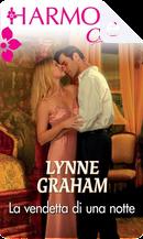 La vendetta di una notte by Lynne Graham