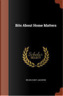 Bits about Home Matters by Helen Hunt Jackson