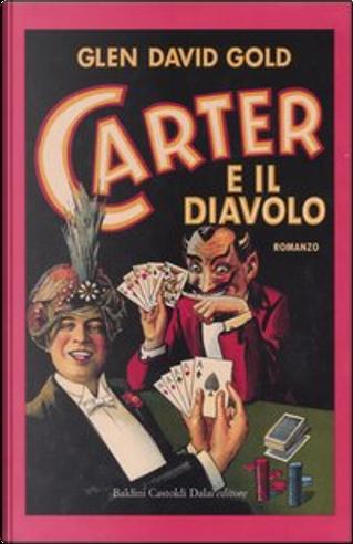 Carter e il diavolo by Glen David Gold