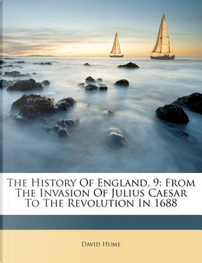 The History of England, 9 by DAVID HUME
