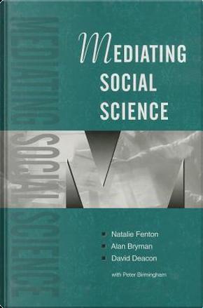 Mediating Social Science by David Deacon