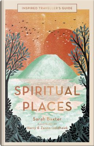 Inspired Traveller's Guide by Sarah Baxter