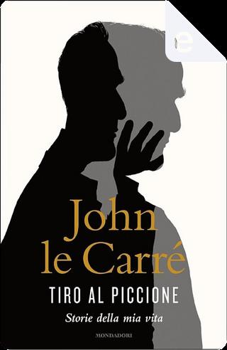 Tiro al piccione by John le Carré