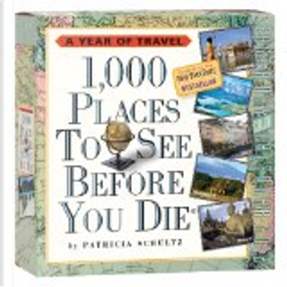 1,000 Places to See Before You Die Page-A-Day Calendar 2012 by Patricia Schultz