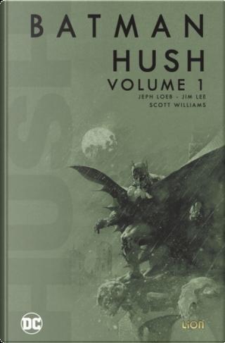 Batman: Hush vol. 1 by Jeph Loeb